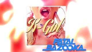 Fatal Bazooka - K-Gol (Lyrics video)