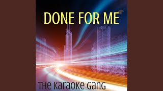 Done For Me (Karaoke Version) (Originally Performed by Charlie Puth and Kehlani)