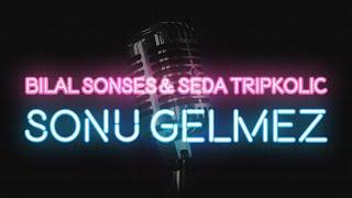 Bilal Sonses & Seda Tripkolic - Sonu Gelmez (KARAOKE / SÖZLERİ / LYRICS)