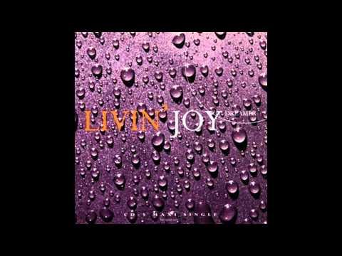 Livin Joy - Dreamer (HQ)