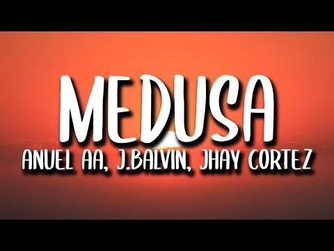 J. Balvin, Anuel AA, Jhay Cortez – Medusa (Letra)