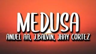 J. Balvin, Anuel AA, Jhay Cortez - Medusa (Letra)