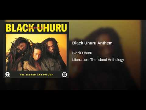 Black Uhuru Anthem
