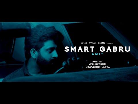 SMART GABRU - AMIT ( FULL SONG )  | NICK DHAMMU | LAKHI GILL | LATEST PUNJABI SONGS 2020