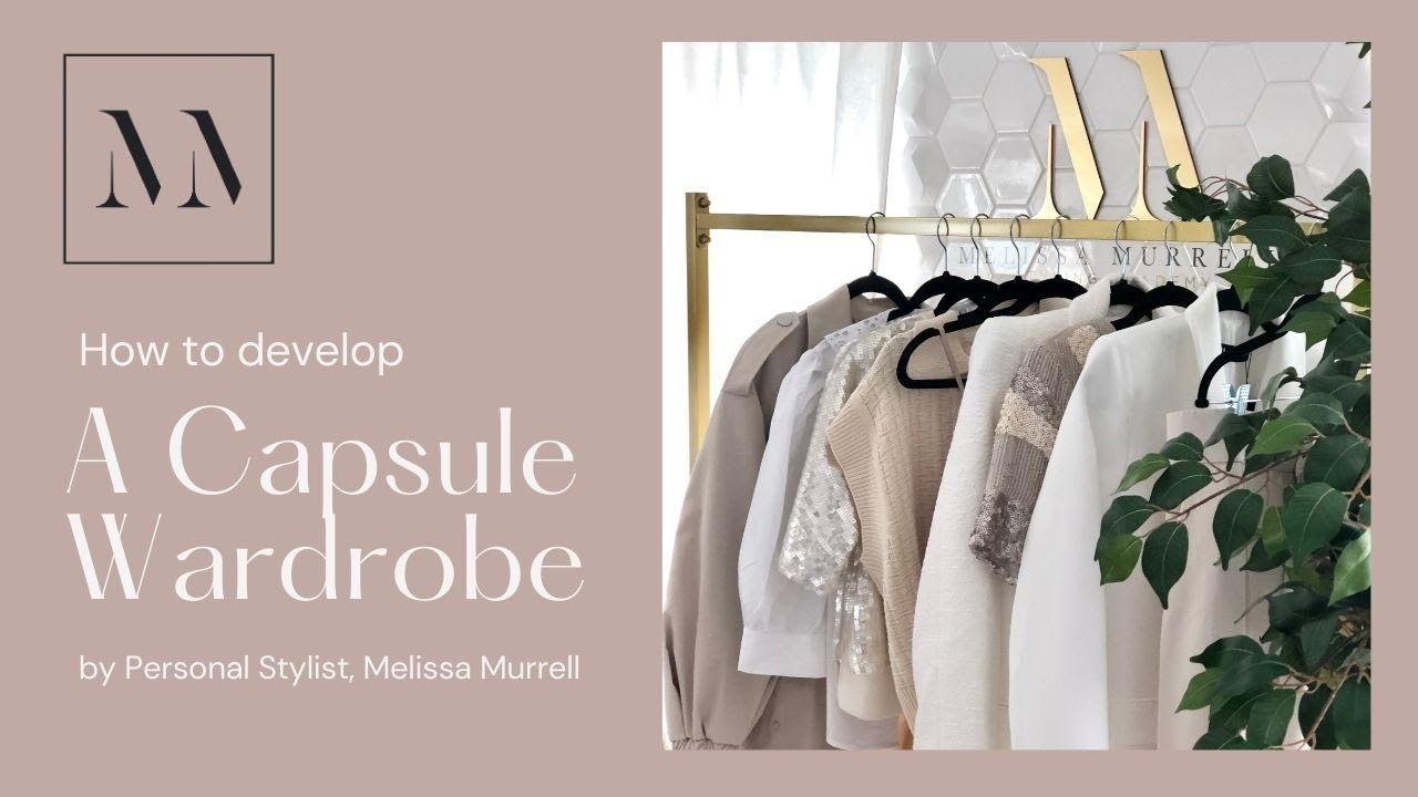 How to develop a capsule wardrobe...May 2021