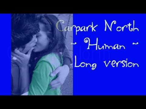 Carpark North - Human - Long version