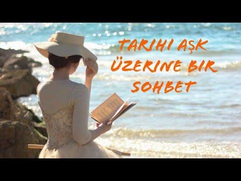 TARİHİ AŞK ÜZERİNE BİR SOHBET