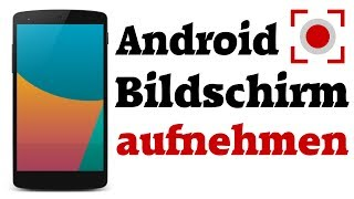Tutorial: Android Bildschirm aufnehmen mit Screen Recorder / Screencast
