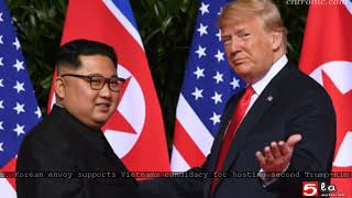 S. Korean envoy supports Vietnam's candidacy for hosting second Trump-Kim meeting
