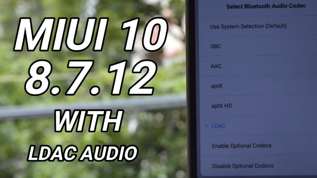 MIUI 10 Global Beta 8 7 12 with Sony LDAC Audio Technology For all Xiaomi  Devices!!!