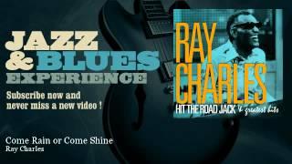 Скачать Ray Charles Come Rain Or Come Shine