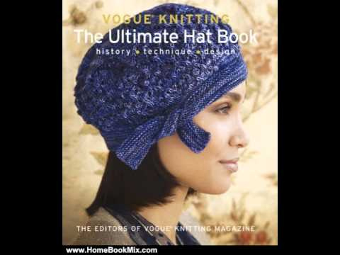 5cbdef3d789 Home Book Summary  Vogue Knitting  The Ultimate Hat Book  History    Technique   Design by Editors.