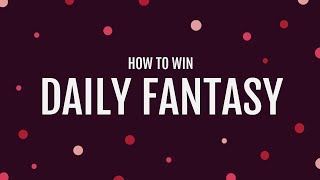 HOW TO WIN AT DAILY FANTASY FOR BEGINNERS ON DRAFTKINGS AND FANDUEL - CASH GAMES - DFS LOL
