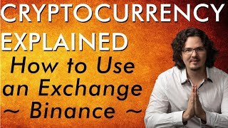 How to use a Bitcoin & Crypto Exchange - Binance Tutorial - Cryptocurrency Explained - Free Course