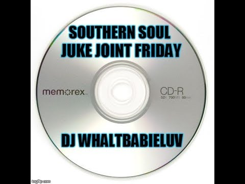 "*Southern Soul / Soul Blues/R&B Mix 2015 - ""Juke Joint Friday"" (Dj Whaltbabieluv) - CD #25"