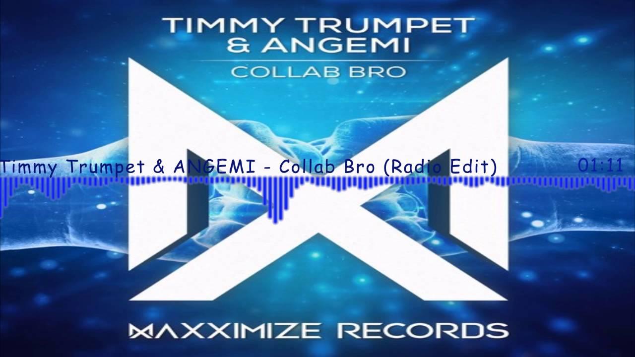 Download Timmy Trumpet & ANGEMI - Collab Bro( Radio Edit)