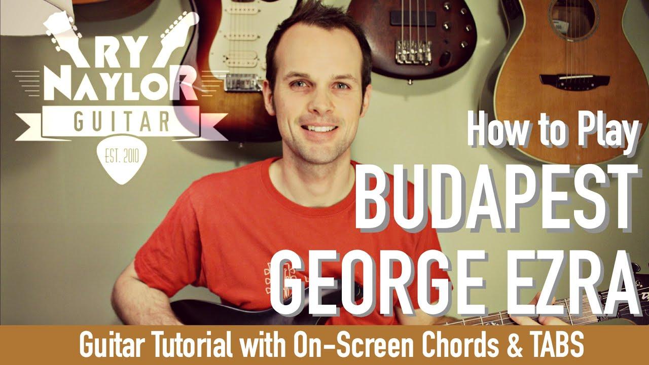 Budapest George Ezra Guitar Tutorial Guitar Lesson With Tab