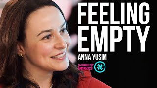 This Doctor Explains Why You Feel Empty and How to Change | Anna Yusim on Women of Impact
