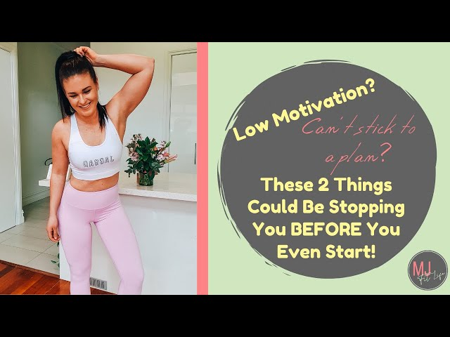 Low Motivation? These 2 Things Could Be Killing Your Motivation To Even Start Losing Weight