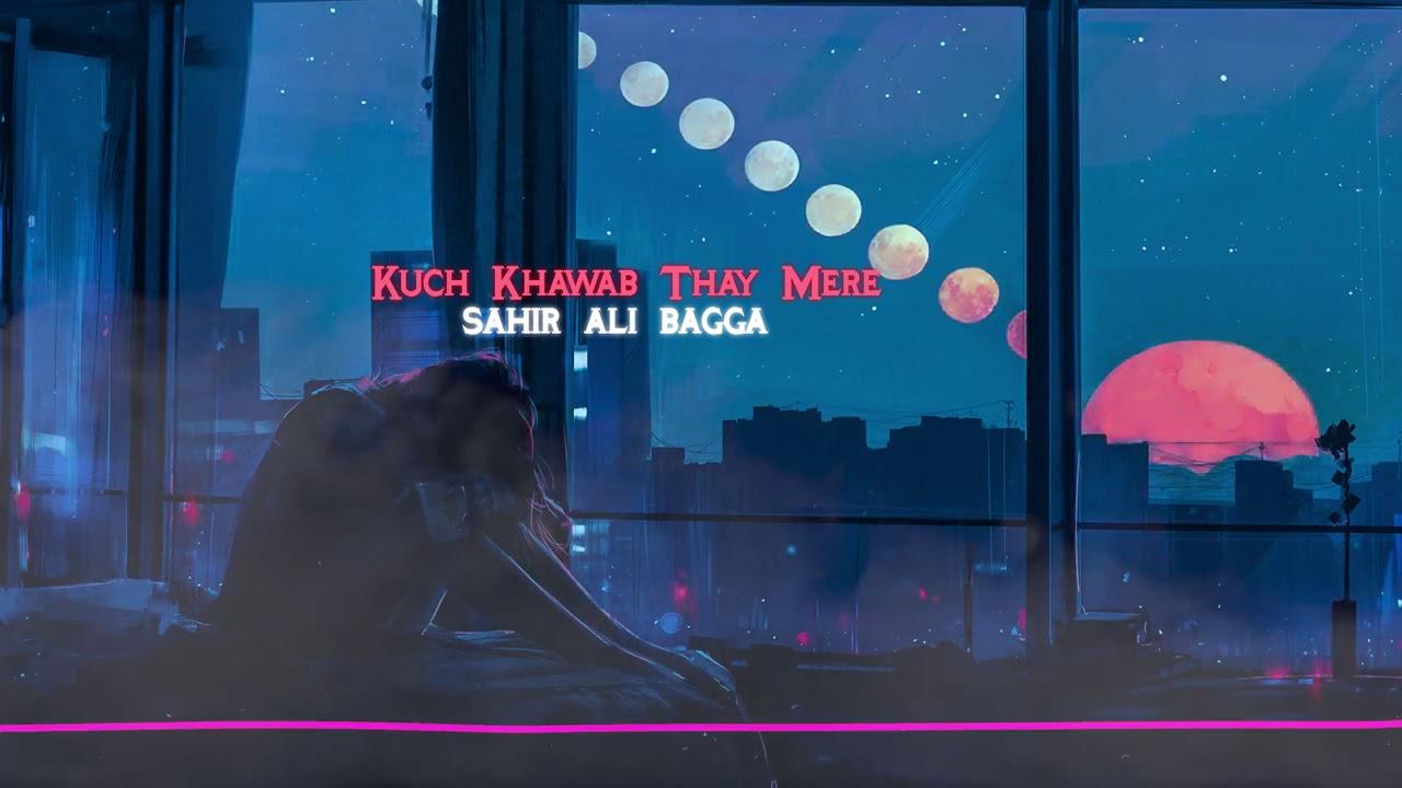 Kuch Khawab Thay Mere |  Full Song |  Sahir Ali Bagga | Sangeet Pk