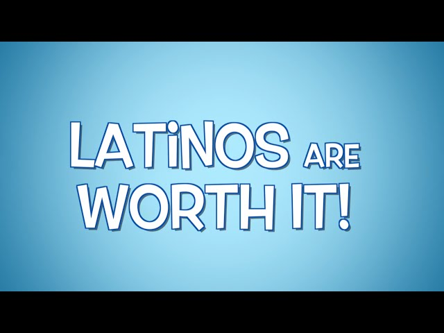 Latinos are worth it! - Hispanic Scholarship Fund