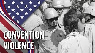 A History Of Violent Protests At The National Conventions