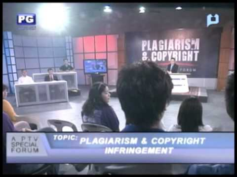 Part 3: Plagiarism & Copyright Infringement - PTV Special Forum [Nov. 23, 2012]