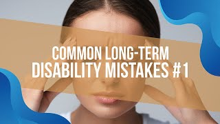 Long Term Disability Mistake 1