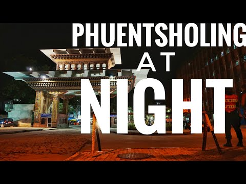 PHUENTSHOLING AT NIGHT
