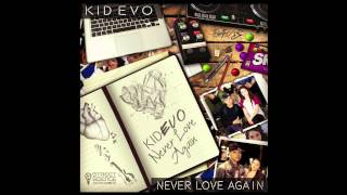 Kid Evo- Never Love Again