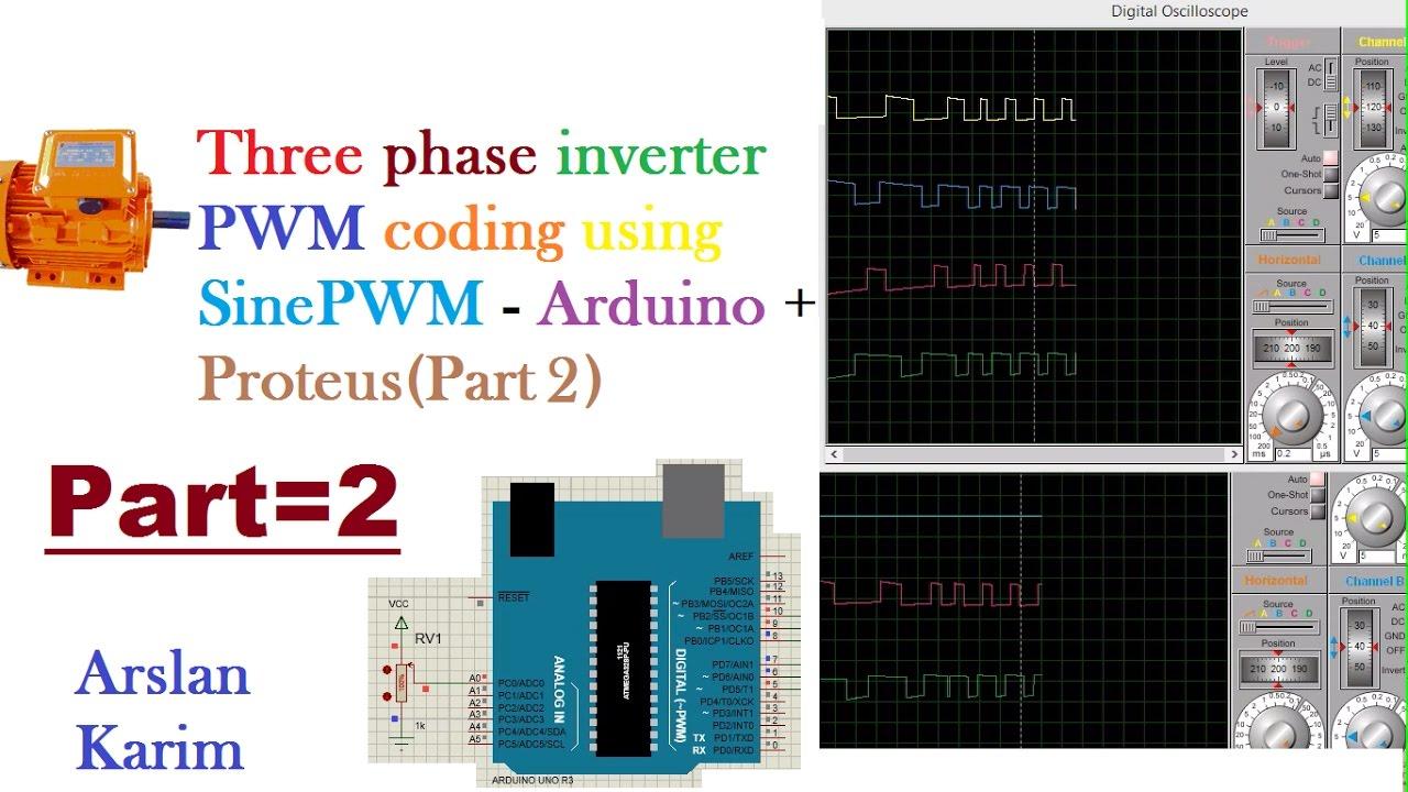 Three phase inverter PWM coding using SinePWM Arduino + ProteusPart 2
