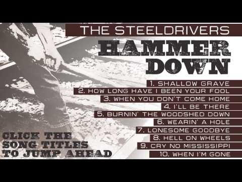 "The SteelDrivers - ""Hammer Down"" (Full Album Stream)"