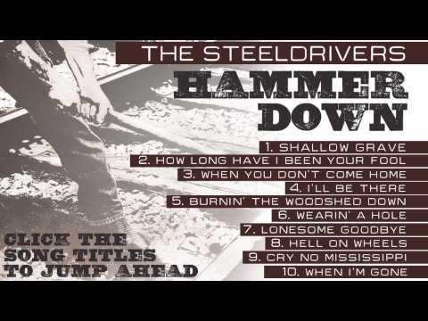 "The SteelDrivers - ""Hammer Down"" (Full Album Stream)"