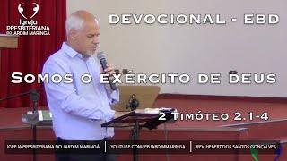 2 Timóteo 2.1-4 - Somos o exército de Deus