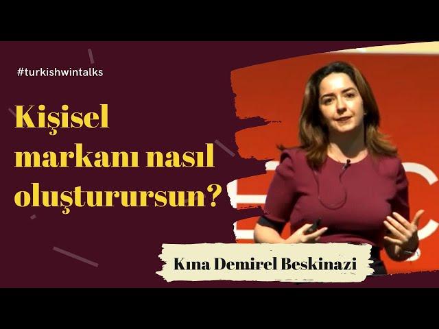 Kına Demirel Beskinazi | Kişisel markanı nasıl oluşturursun?