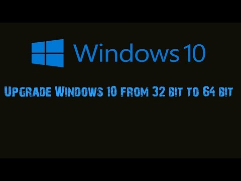 How to Upgrade Windows 10 from 32 bit to 64 bit