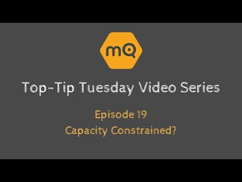 Top-Tip Tuesday - Ep19: Capacity Constrained?