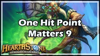 [Hearthstone] One Hit Point Matters 9