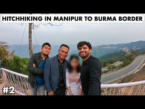 MY FIRST HITCHHIKING IN MANIPUR - Imphal to Moreh II Manipur Travel II
