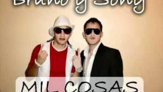 Bruno y Sony   MIL COSAS