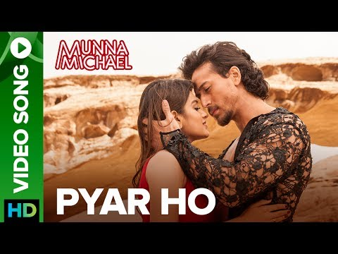 Pyar Ho Song Lyrics From Munna Michael