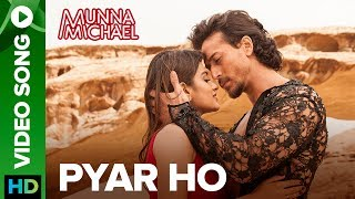 Pyar Ho (Video Song) | Munna Michael (2017)