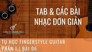 Tự học Fingerstyle Guitar Cơ Bản - Bài 06 - Chơi ngay những bài nhạc cơ bản