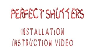 Perfect Shutters Installation Video