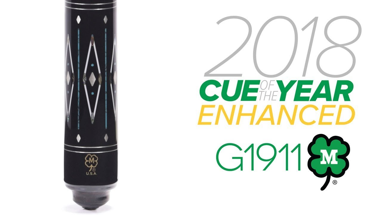 G1911 | 2018 McDermott Cue of the Year Enhanced