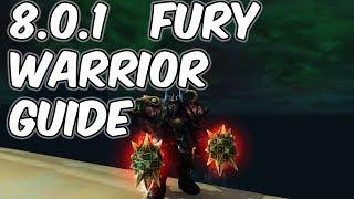 8.0.1 Fury Warrior Basic Guide - WoW BFA 8.0.1