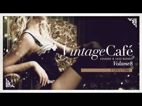 Firestone - Kygo´s song - Vintage Café Vol 8 - The New 2017 Album!