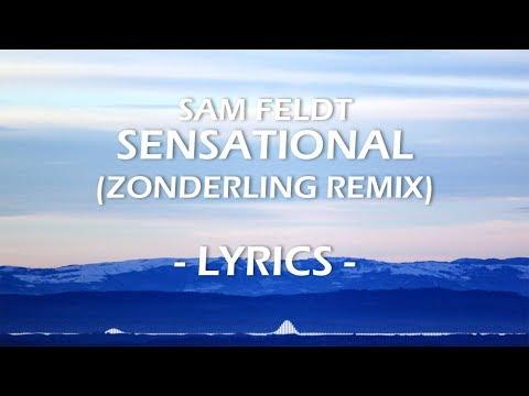 Sam Feldt - Sensational (Zonderling Remix) [Lyrics]