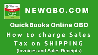 QuickBooks Online - how to charge sales tax on shipping in QBO Invoices Sales Receipts