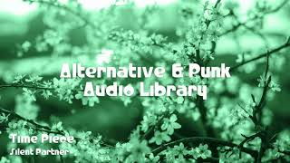 🎵 Time Piece - Silent Partner 🎧 No Copyright Music 🎶 Alternative & Punk Music